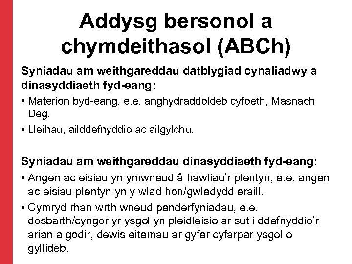Addysg bersonol a chymdeithasol (ABCh) Syniadau am weithgareddau datblygiad cynaliadwy a dinasyddiaeth fyd-eang: •
