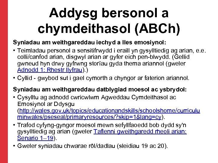 Addysg bersonol a chymdeithasol (ABCh) Syniadau am weithgareddau iechyd a lles emosiynol: • Teimladau