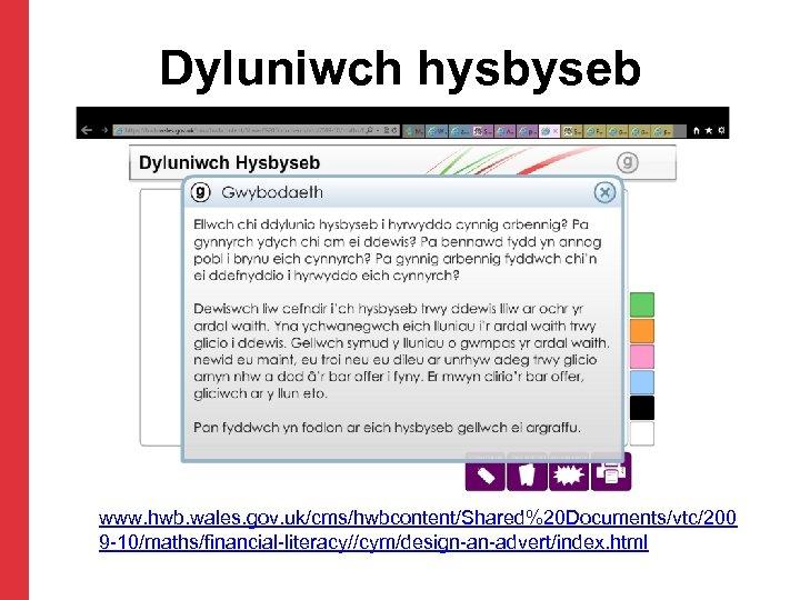 Dyluniwch hysbyseb www. hwb. wales. gov. uk/cms/hwbcontent/Shared%20 Documents/vtc/200 9 -10/maths/financial-literacy//cym/design-an-advert/index. html