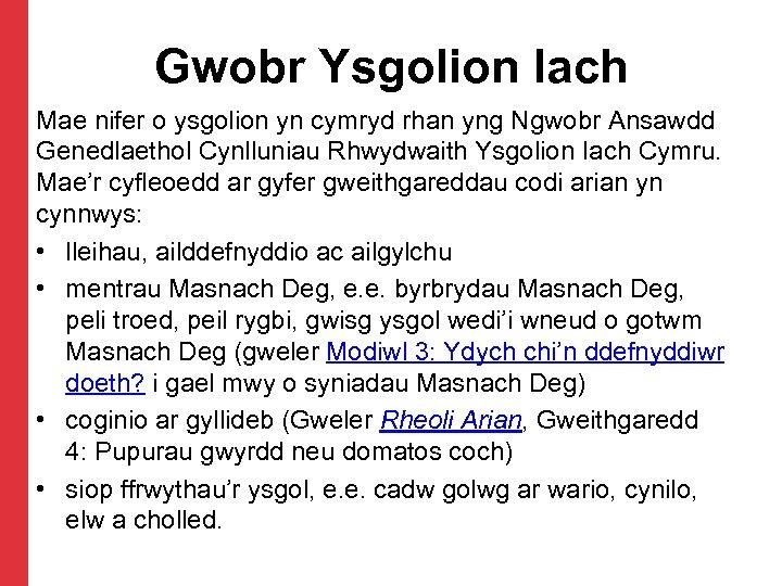 Gwobr Ysgolion Iach Mae nifer o ysgolion yn cymryd rhan yng Ngwobr Ansawdd Genedlaethol