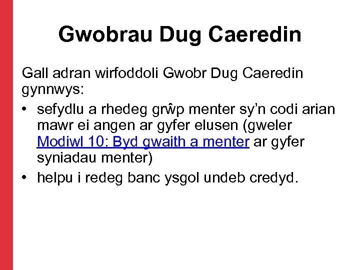 Gwobrau Dug Caeredin Gall adran wirfoddoli Gwobr Dug Caeredin gynnwys: • sefydlu a rhedeg