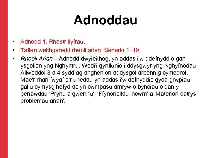 Adnoddau • Adnodd 1: Rhestr llyfrau. • Taflen weithgaredd rheoli arian: Senario 1– 19.