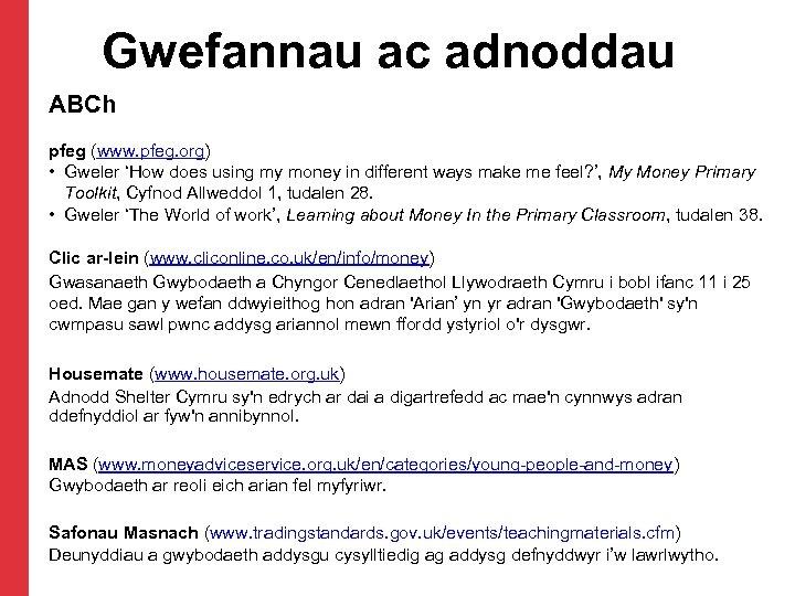 Gwefannau ac adnoddau ABCh pfeg (www. pfeg. org) • Gweler 'How does using my