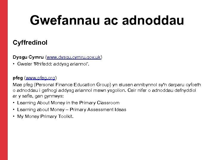 Gwefannau ac adnoddau Cyffredinol Dysgu Cymru (www. dysgu. cymru. gov. uk) • Gweler 'Rhifedd: