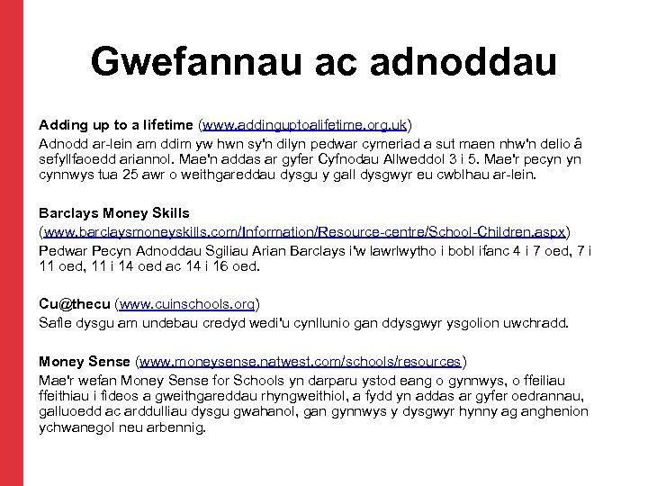 Gwefannau ac adnoddau Adding up to a lifetime (www. addinguptoalifetime. org. uk) Adnodd ar-lein