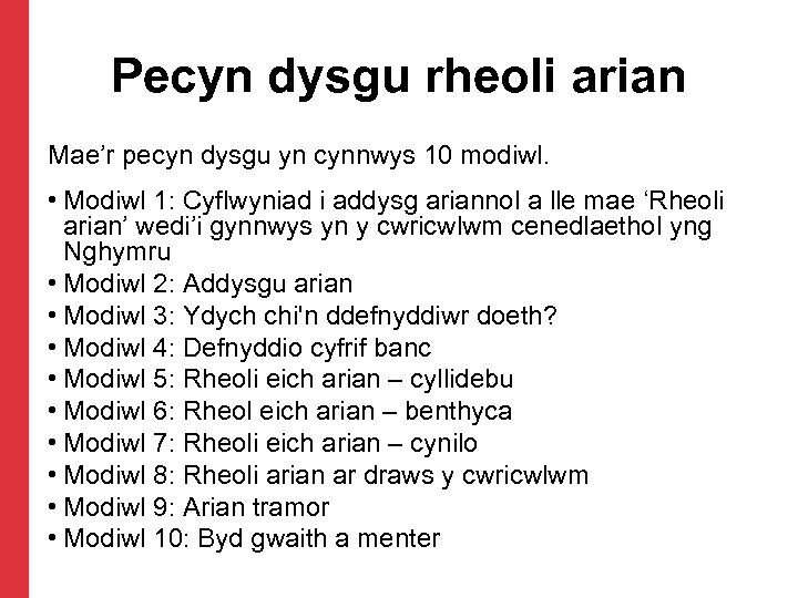 Pecyn dysgu rheoli arian Mae'r pecyn dysgu yn cynnwys 10 modiwl. • Modiwl 1: