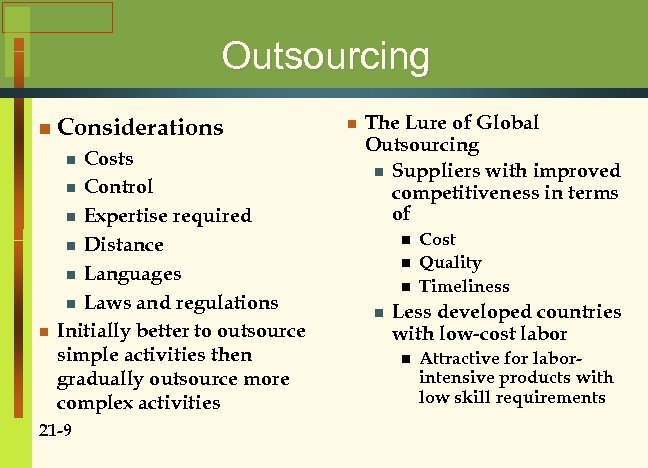 Outsourcing n Considerations Costs n Control n Expertise required n Distance n Languages n