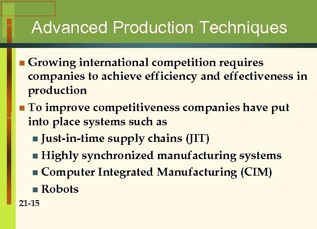 Advanced Production Techniques n Growing international competition requires companies to achieve efficiency and effectiveness