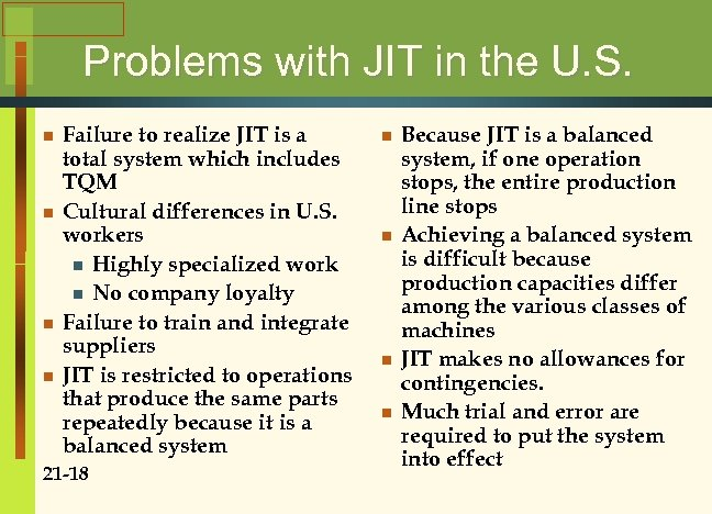 Problems with JIT in the U. S. n n Failure to realize JIT is