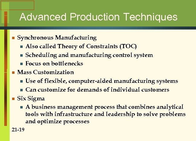 Advanced Production Techniques n n n Synchronous Manufacturing n Also called Theory of Constraints