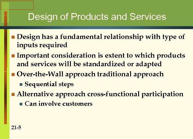 Design of Products and Services n Design has a fundamental relationship with type of