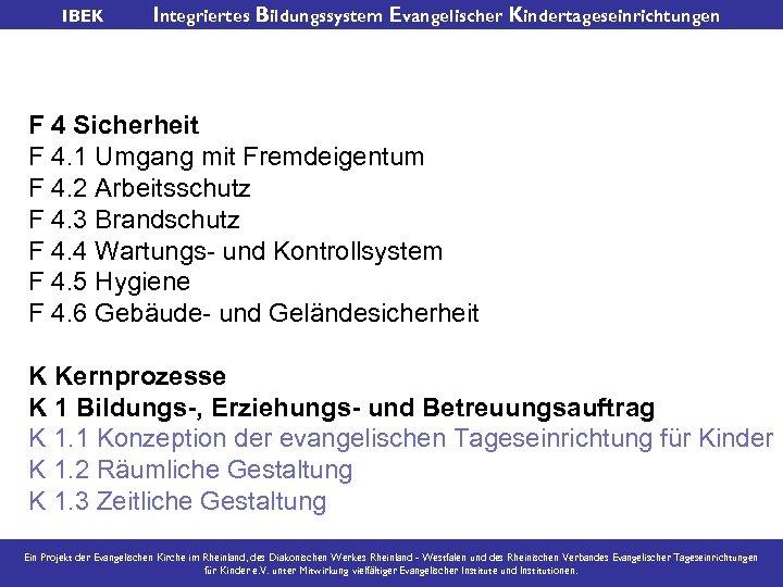 IBEK Integriertes Bildungssystem Evangelischer Kindertageseinrichtungen F 4 Sicherheit F 4. 1 Umgang mit Fremdeigentum