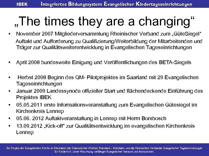 """IBEK Integriertes Bildungssystem Evangelischer Kindertageseinrichtungen """"The times they are a changing"""" • November 2007"""