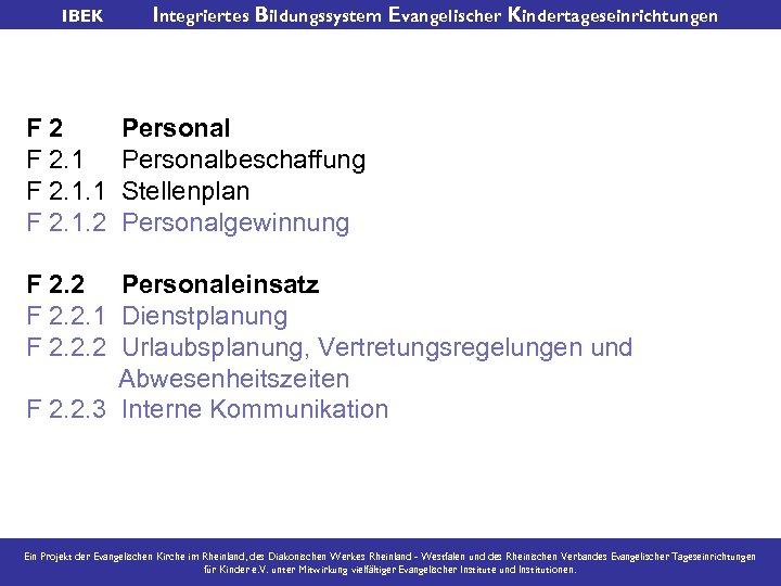 IBEK F 2. 1. 2 Integriertes Bildungssystem Evangelischer Kindertageseinrichtungen Personalbeschaffung Stellenplan Personalgewinnung F 2.