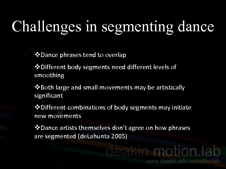 Challenges in segmenting dance v. Dance phrases tend to overlap v. Different body segments