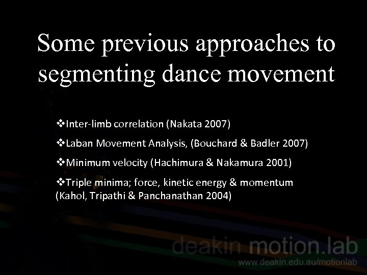 Some previous approaches to segmenting dance movement v. Inter-limb correlation (Nakata 2007) v. Laban
