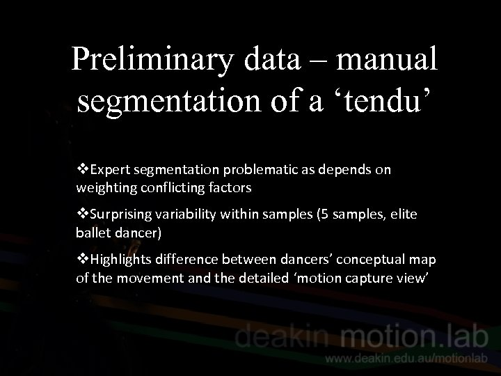 Preliminary data – manual segmentation of a 'tendu' v. Expert segmentation problematic as depends