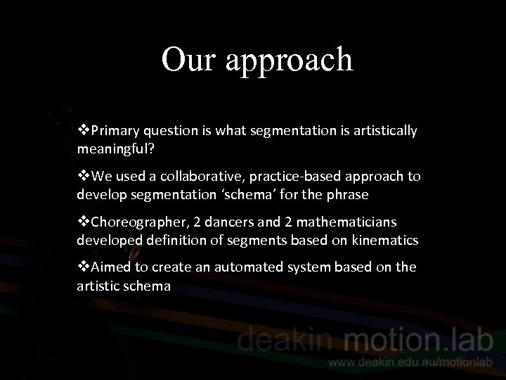 Our approach v. Primary question is what segmentation is artistically meaningful? v. We used