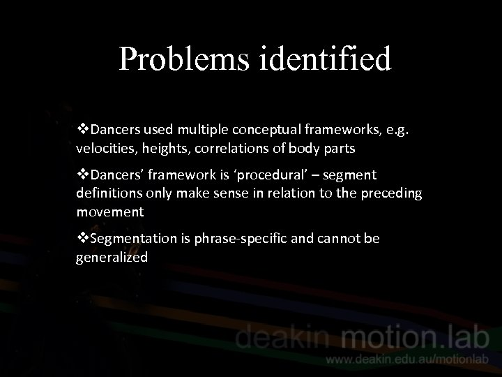 Problems identified v. Dancers used multiple conceptual frameworks, e. g. velocities, heights, correlations of