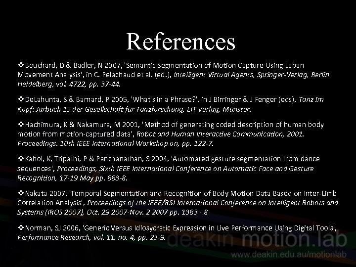 References v. Bouchard, D & Badler, N 2007, 'Semantic Segmentation of Motion Capture Using