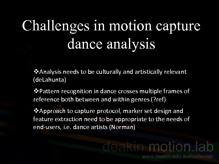 Challenges in motion capture dance analysis v. Analysis needs to be culturally and artistically
