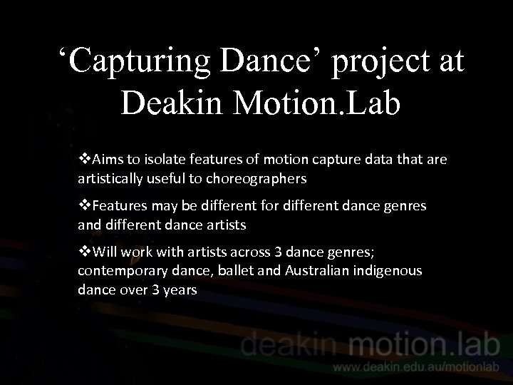 'Capturing Dance' project at Deakin Motion. Lab v. Aims to isolate features of motion