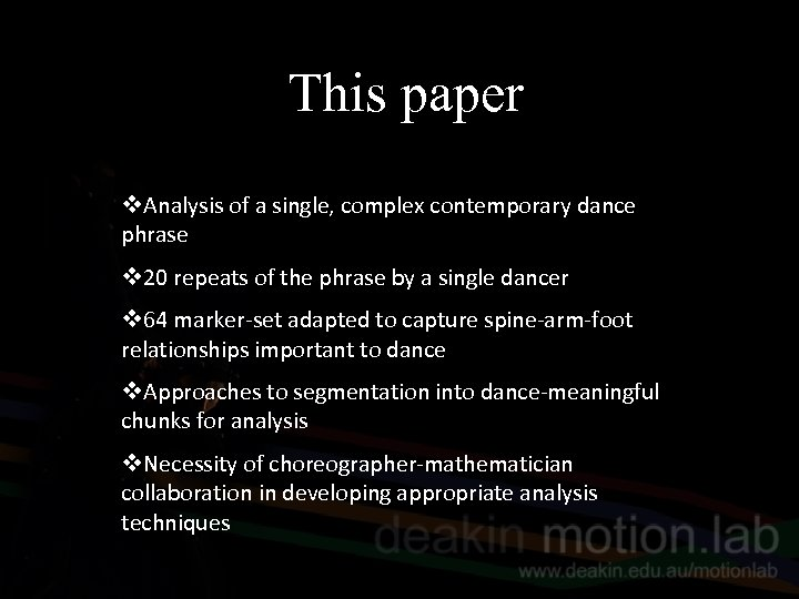 This paper v. Analysis of a single, complex contemporary dance phrase v 20 repeats