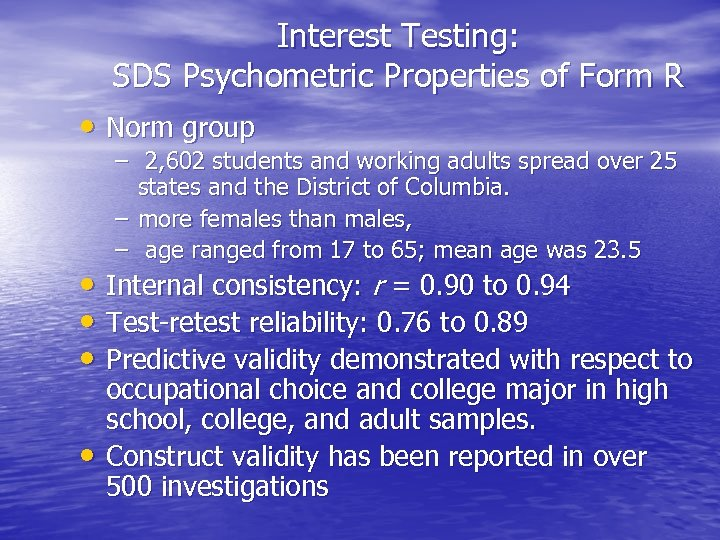 Interest Testing: SDS Psychometric Properties of Form R • Norm group – 2, 602
