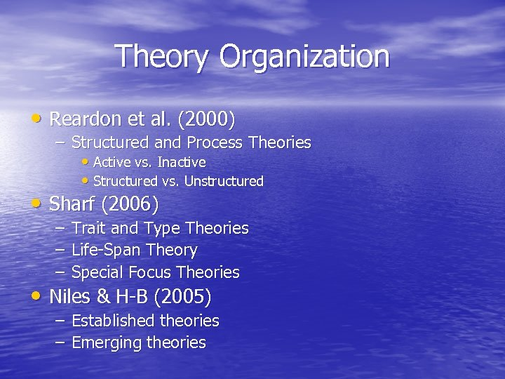 Theory Organization • Reardon et al. (2000) – Structured and Process Theories • Active