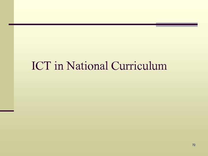 ICT in National Curriculum 72