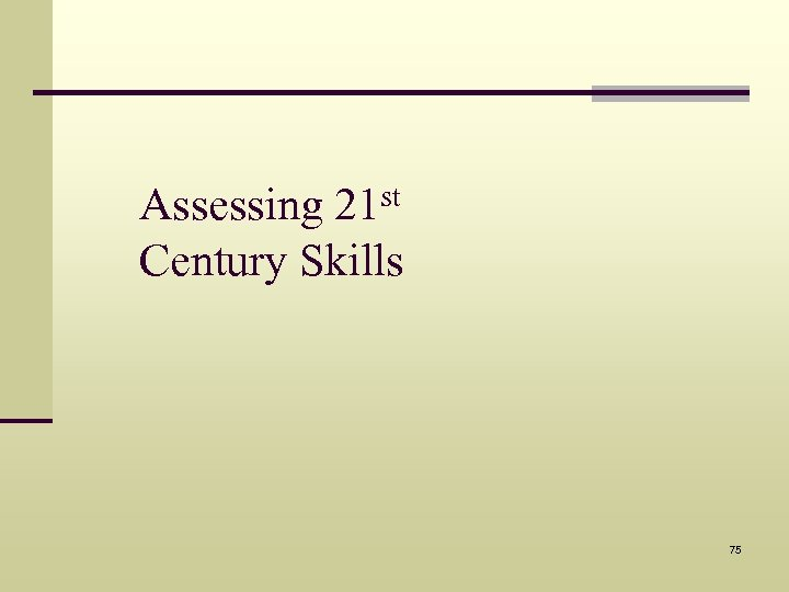 st 21 Assessing Century Skills 75
