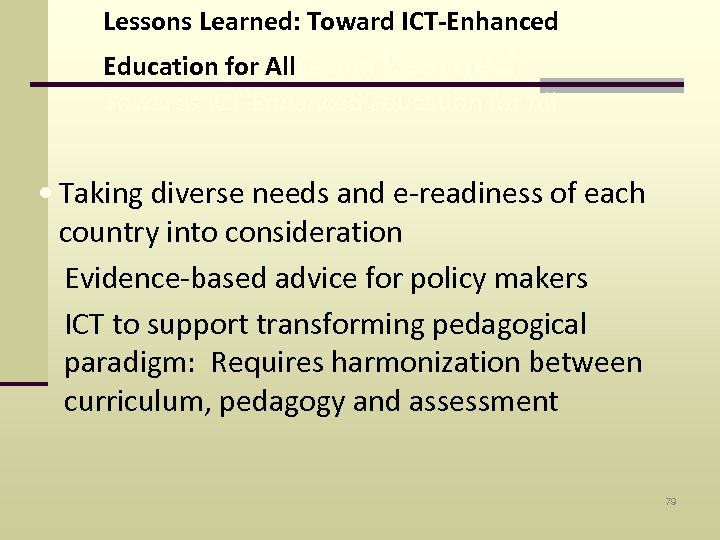 Lessons Learned: Toward ICT-Enhanced Education for All. Lesson Learned: Towards ICT-Enhanced Education for All