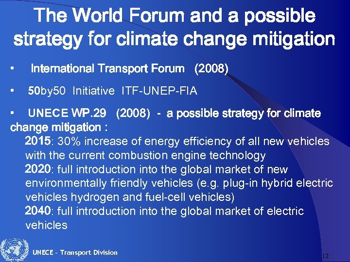 The World Forum and a possible strategy for climate change mitigation • International Transport
