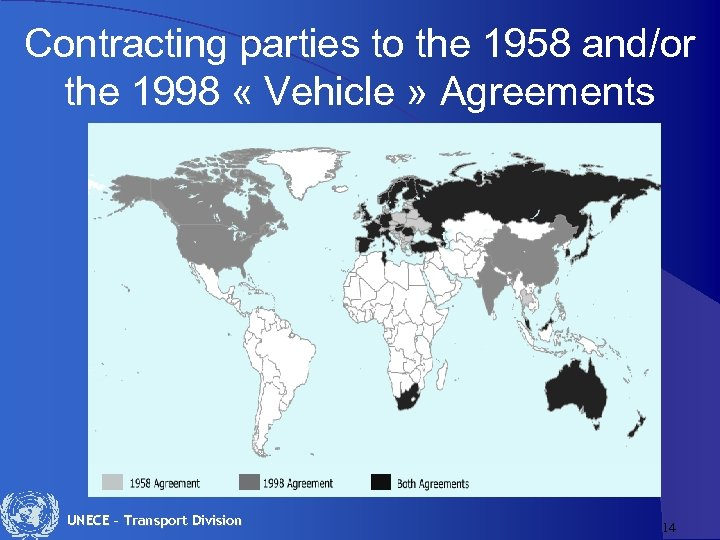 Contracting parties to the 1958 and/or the 1998 « Vehicle » Agreements UNECE –