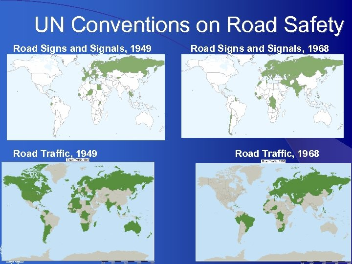 UN Conventions on Road Safety Road Signs and Signals, 1949 Road Traffic, 1949 UNECE