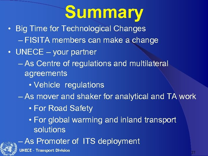 Summary • Big Time for Technological Changes – FISITA members can make a change