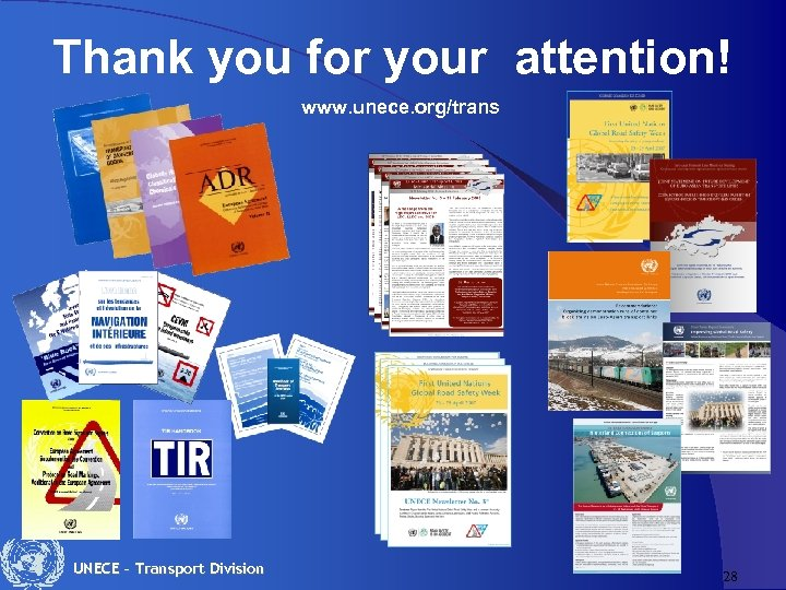 Thank you for your attention! www. unece. org/trans UNECE – Transport Division 28