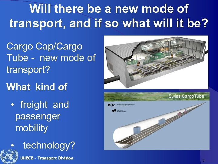 Will there be a new mode of transport, and if so what will it