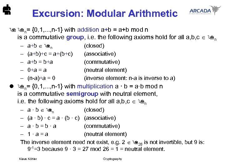Excursion: Modular Arithmetic n= {0, 1, . . . , n-1} with addition a+b