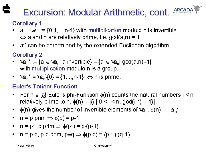 Excursion: Modular Arithmetic, cont. Corollary 1 • a n : = {0, 1, .