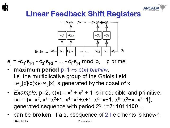 Linear Feedback Shift Registers sj = -c 1 sj-1 - c 2 sj-2 -.