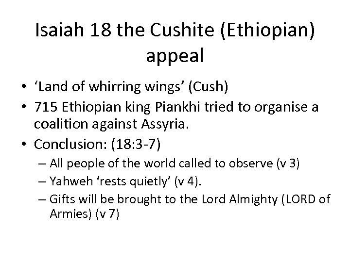Isaiah 18 the Cushite (Ethiopian) appeal • 'Land of whirring wings' (Cush) • 715