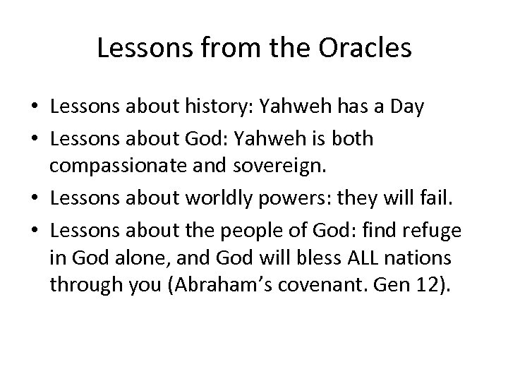 Lessons from the Oracles • Lessons about history: Yahweh has a Day • Lessons