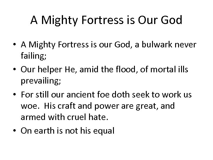 A Mighty Fortress is Our God • A Mighty Fortress is our God, a