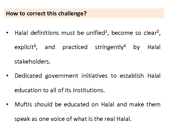 How to correct this challenge? • Halal definitions must be unified 1, become so