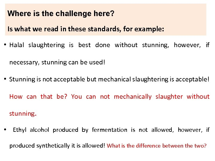 Where is the challenge here? Is what we read in these standards, for example: