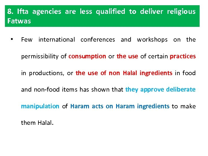 8. Ifta agencies are less qualified to deliver religious Fatwas • Few international conferences