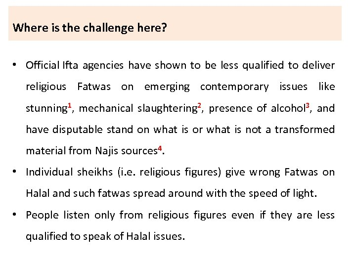 Where is the challenge here? • Official Ifta agencies have shown to be less