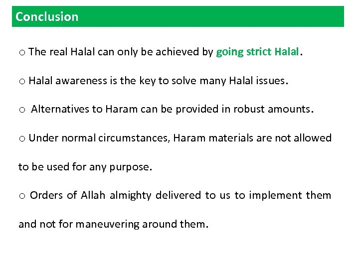 Conclusion o The real Halal can only be achieved by going strict Halal. o