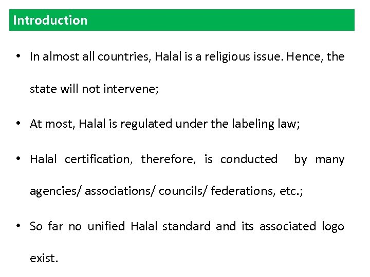 Introduction • In almost all countries, Halal is a religious issue. Hence, the state